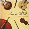 ��� (La Vie Est Belle) - Gypsy Moods