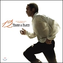 12 Years A Slave (��ȭ �뿹 12��) OST: Music From And Inspired By The Motion Picture