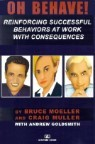 Oh Behave!: Reinforcing Successful Behaviors at Work and Home with Consequences