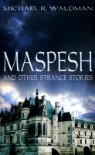 Maspesh and Other Strange Stories