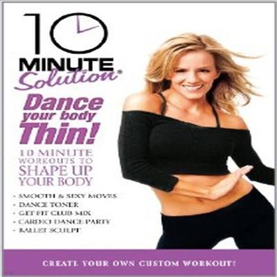 10 Minute Solution: Dance Your Body Thin (댄스 유어 바디 씬) (지역코드1)(한글무자막)(DVD)