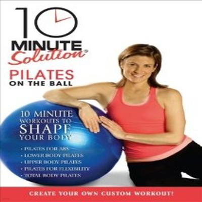 10 Minute Solution: Pilates on the Ball (필라테스 온 더 볼) (지역코드1)(한글무자막)(DVD)