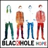 �?Ȧ (Black Hole) 9�� - Hope