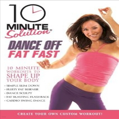 10 Minute Solution: Dance off Fat Fast (댄스 오프 팻 패스트) (지역코드1)(한글무자막)(DVD)