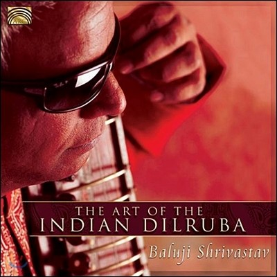 Baluji Shrivastav - The Art Of The Indian Dilruba