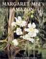 Margaret Mee Amazon Flowers: The Diaries of an Artist Explorer
