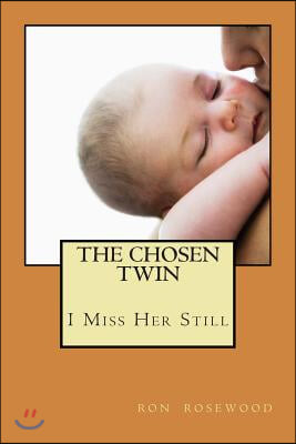 The Chosen Twin: I Miss Her still