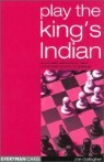 Play the Kings Indian: A Complete Repertoire for Black in This Most Dynamic of Openings