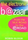 The Electronic Bazaar: From the Silk Road to the E-Road