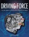 Driving Force: The Past, Present and Future Development of the Car Engine