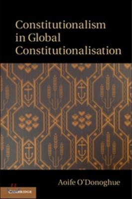 Constitutionalism in Global Constitutionalisation