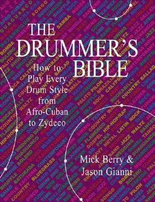 The Drummers Bible How To Play Every Drum Style From Afro Cuban To