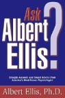 Ask Albert Ellis?: Straight Answers and Sound Advice from America's Best Known Psychologist