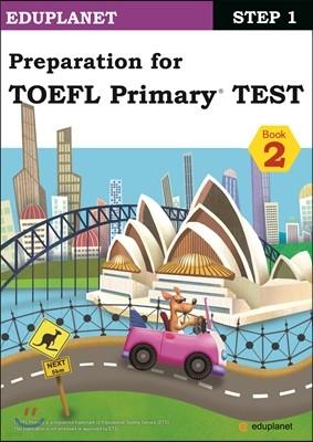 Preparation for TOEFL Primary TEST Step 1-2