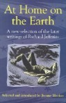 At Home on the Earth: A New Selection of the Later Writings of Richard Jefferies