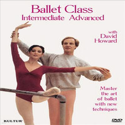 발레 클래스 : 중급 및 고급 (Ballet Class: Intermediate & Advanced) (지역코드1)(한글무자막)(DVD) (2011)