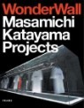 Wonderwall: Masamichi Katayama Projects