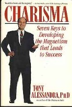 Charisma (Seven Keys to Developing the Magnetism That Leads to Success)