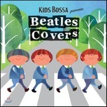 Kids Bossa Presents Beatles Covers (키즈보사 비틀즈 커버)