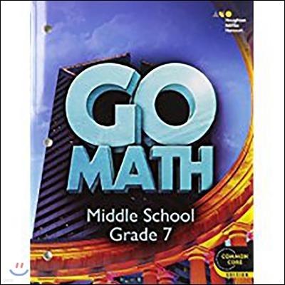 Go Math!: Student Interactive Worktext Grade 7 2014