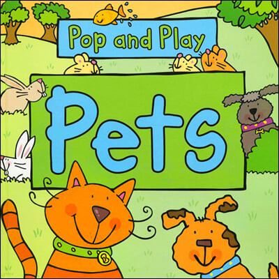 Pop and Play : Pets 팝앤플레이 팝업북 : 애완동물 / 반려동물