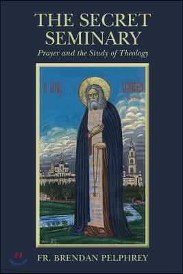 The Secret Seminary: Prayer and the Study of Theology