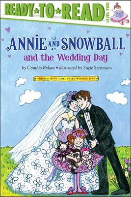 Ready to Read Level 2 : Annie and Snowball and the Wedding Day