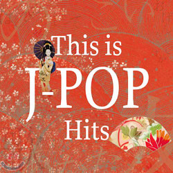 This Is J-Pop Hits