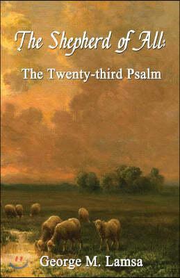 The Shepherd of All: The Twenty-third Psalm