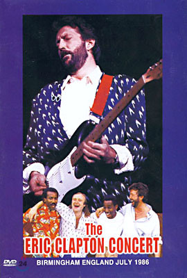 Eric Clapton - The Eric Clapton Concert : Birmingham England July 1986 (1986년 7월 영국 버밍햄에서의 에릭 클랩튼 콘서트)