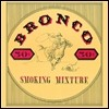 Bronco - Smoking Mixture (LP Miniature)