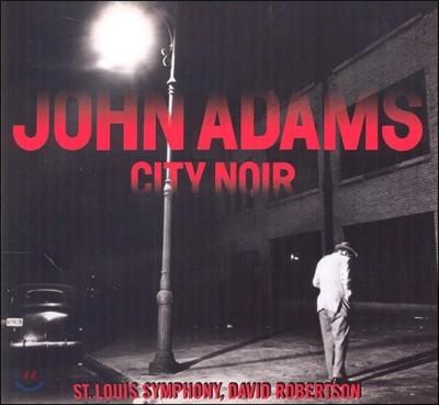 "David Robertson 존 아담스: 색소폰 협주곡 ""시티 누아르"" (John Adams: City Noir)"