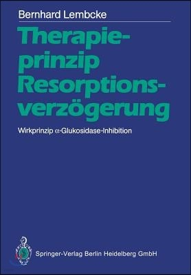 Therapieprinzip Resorptionsverzogerung. Wirkprinzip α-Glukosidase-Inhibition