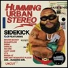 ��� ��� ���׷��� (Humming Urban Stereo) - Sidekick