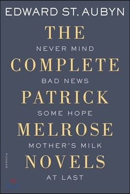 The Complete Patrick Melrose Novels : 베네딕트 컴버배치 주연 영국 드라마 '패트릭 멜로즈' 원작소설