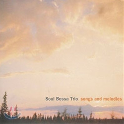 Soul Bossa Trio - Songs And Melodies
