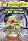 Geronimo Stilton #13 : The Phantom of the Subway