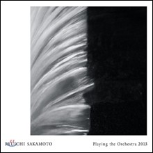 Ryuichi Sakamoto - Playing The Orchestra 2013