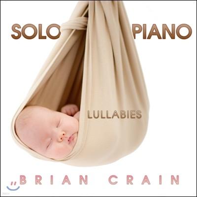 Brian Crain - Solo Piano Lullabies