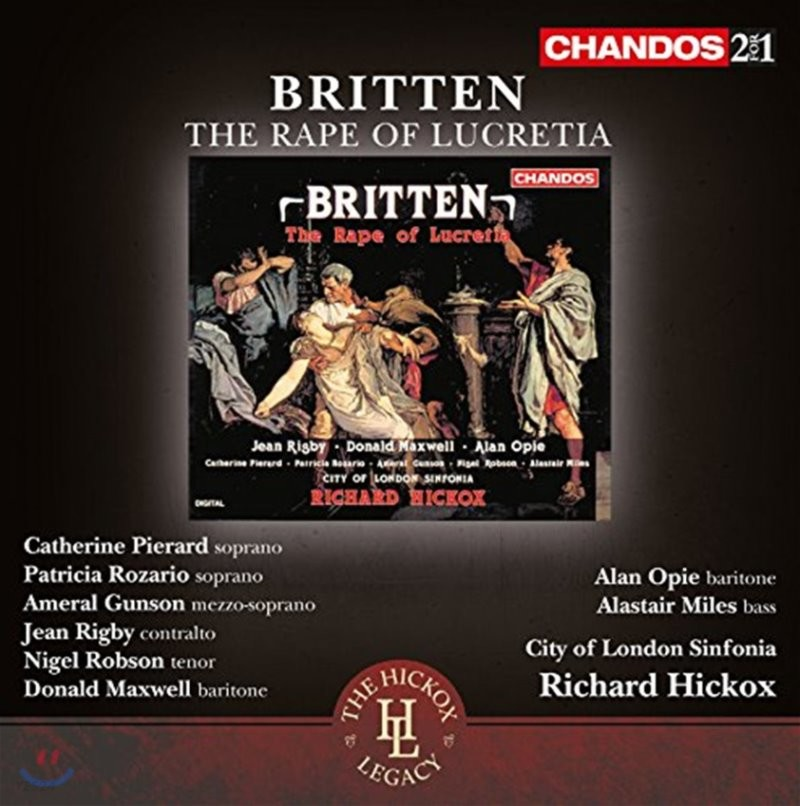 Richard Hickox / Catherine Pierard 벤자민 브리튼: 오페라 '루크레티아의 능욕' - 캐서린 피에라르, 리차드 히콕스 (Britten: The Rape of Lucretia Op.37)