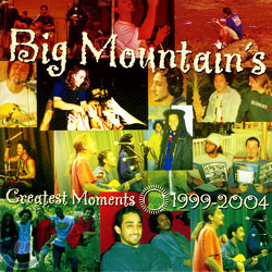 Big Mountain - Greatest Moment