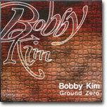 바비 킴 (Bobby Kim) - Ground Zero