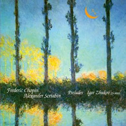 Chopin / Scriabin : Prelude : Igor Zhukov