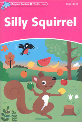 Dolphin Readers Starter : Silly Squirrel