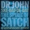 Dr. John - Ske-Dat-De-Dat:The Spirit Of Satch