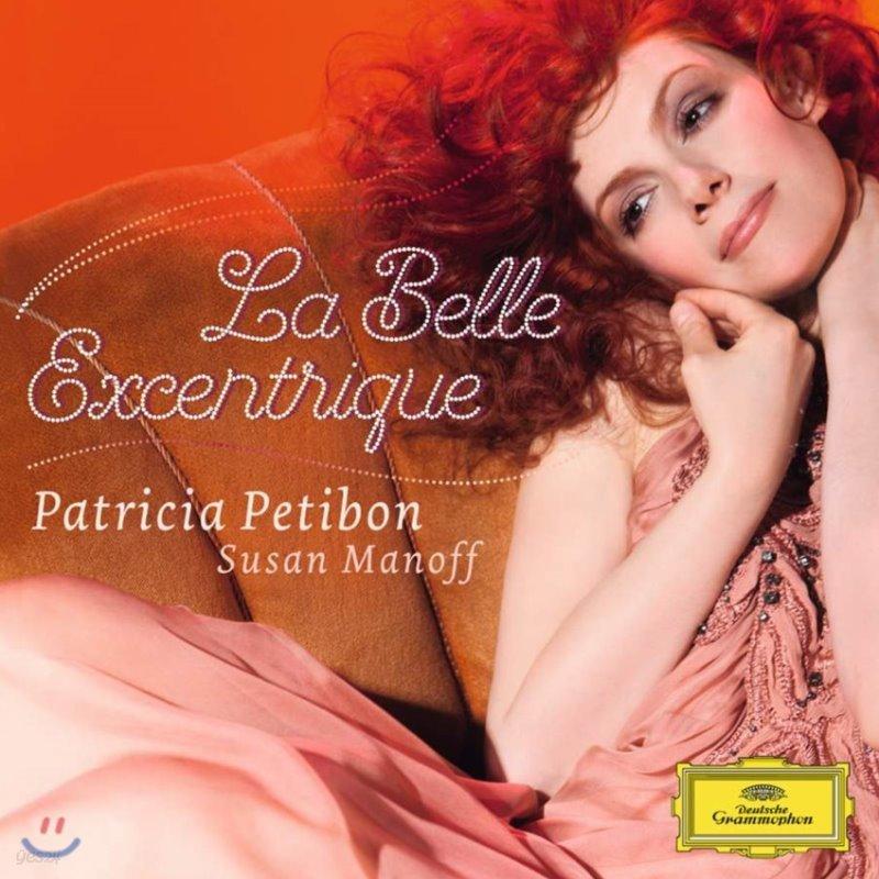 Patricia Petibon 파트리시아 프티봉 - 프랑스 가곡 (La Belle Excentrique)