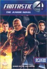 Fantastic 4 : the Junior Novel (Base on the New Movie)
