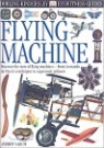 DK Eyewitness Guides : Flying Machine