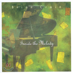 Brian Crain - Inside The Melody