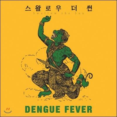 Dengue Fever - Swallow The Sun